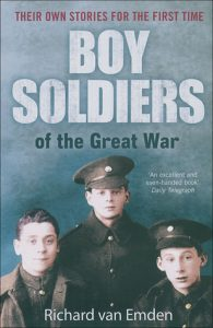 'Boy Soldiers of the Great War' by Richard Van Emdem. A historical read which tells the untold stories of boy soldiers through unique testimonies, letters and diaries.