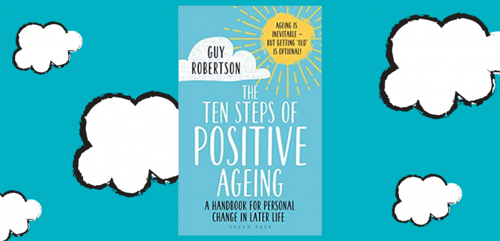 The Ten Steps of Positive Ageing